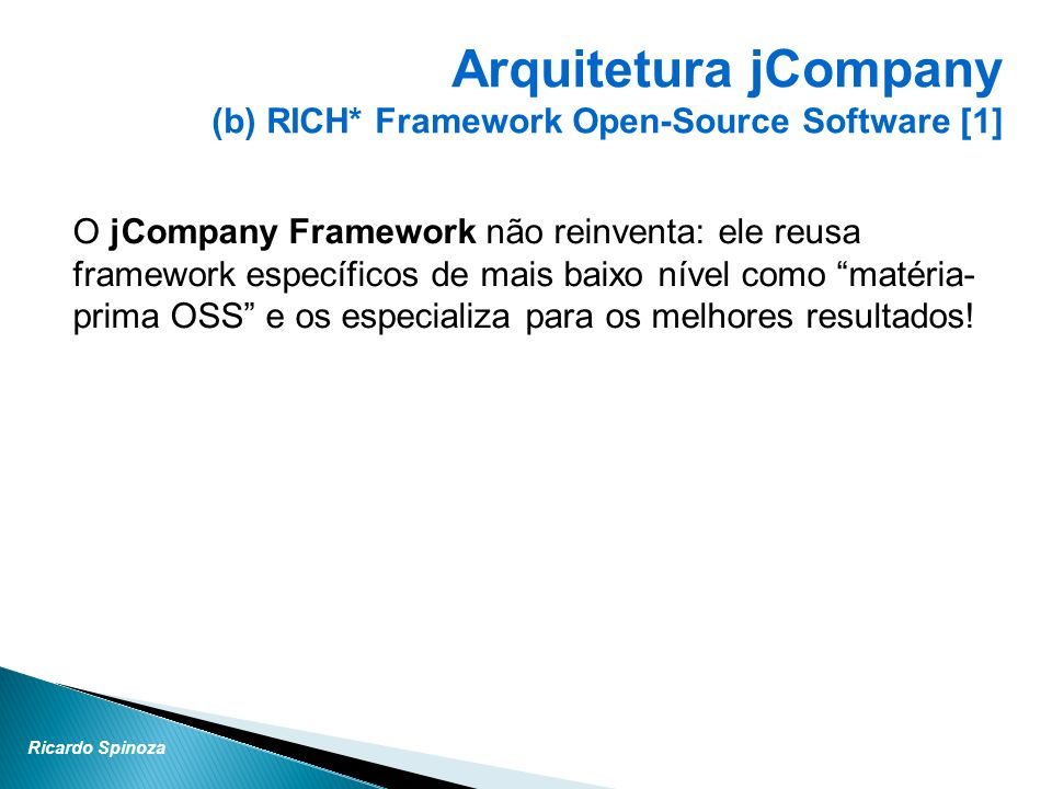 Arquitetura jCompany (b) RICH* Framework Open-Source Software [1]
